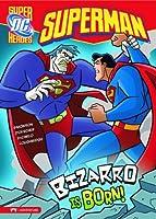 Bizzaro Is Born! (Dc Super Heroes)