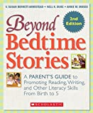 img - for Beyond Bedtime Stories, 2nd. Edition: A Parent's Guide to Promoting Reading Writing, and Other Literacy Skills from Birth to 5 book / textbook / text book