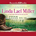 Emma and the Outlaw (       UNABRIDGED) by Linda Lael Miller Narrated by Pilar Witherspoon