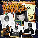 Jerry and the Pirates, Vol. 2 Radio/TV Program by Jerry Robbins Narrated by Jerry Robbins,  Colonial Radio Players