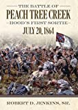 9780881463965: The Battle of Peach Tree Creek: Hood's First Sortie, July 20, 1864