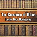 The Chessmen of Mars (       UNABRIDGED) by Edgar Rice Burroughs Narrated by Peter Delloro