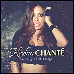 Keshia Chanté - Night & Day