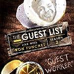 Ep. 9: Guest Worker | Ron Funches,Barry Crimmins,Maronzio Vance,Mary Lynn Rajskub,Kevin Shea,Tony Deyo,Torio Van Grol