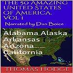 The 50 Amazing United States of America, Vol 1: Alabama Alaska Arkansas Arizona California | Thomas Hodge