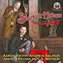 Sherlock Holmes: Consulting Detective, Book 3 Audiobook by I.A. Watson, Joshua Reynolds, Andrew Salmon, Aaron Smith Narrated by George Kuch