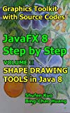 SHAPE DRAWING TOOLS in Java 8: JavaFX 8 Tutorial (Coding in JavaFX Step by Step Build Graphics Toolkit Book 2) (English Ed...