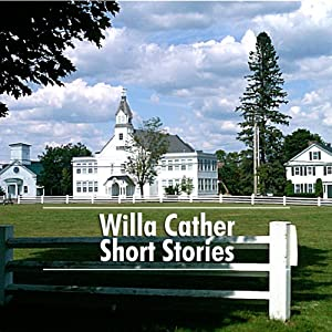 Willa Cather Short Stories Hörbuch