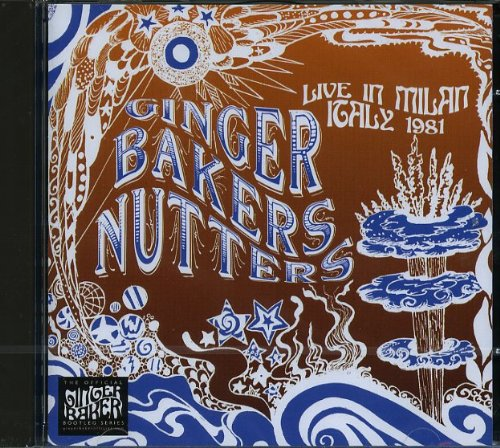 Live in Milan 1981 by Ginger Bakers Nutters