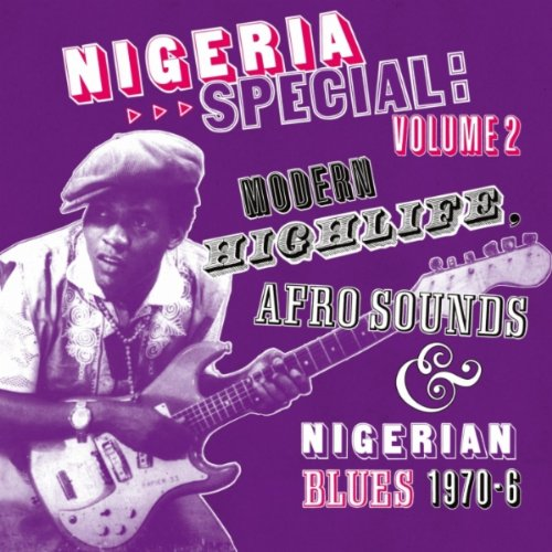 Soundway presents Nigeria Special, Vol. 2 (Modern Highlife, Afro-Sounds and Nigerian Blues)