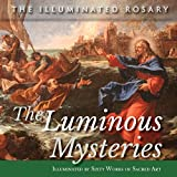 img - for The Luminous Mysteries: Illuminated by Sixty Works of Sacred Art book / textbook / text book