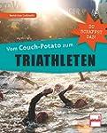 Vom Couch-Potato zum Triathleten: Du...