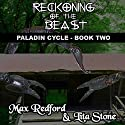 Reckoning of the Beast: Paladin Cycle, Book 2 Audiobook by Max Redford, Lita Stone Narrated by Fred Blogs