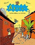 Akissi, Tome 2 : Super-héros en plâtre