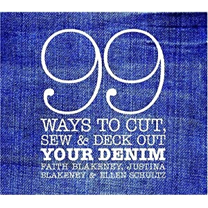 99 Ways to Cut, Sew &amp; Deck Out Your Denim