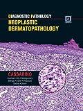 Diagnostic Pathology: Neoplastic Dermatopathology