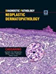 Diagnostic Pathology: Neoplastic Derm...