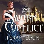 Sworn to Conflict: Courtlight, Book 3 | Terah Edun