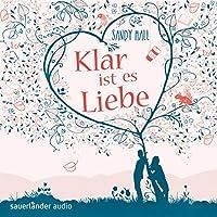 Klar ist es Liebe Hörbuch von Sandy Hall Gesprochen von: Simon Jäger, Inka Löwendorf, Mechthild Großmann, Detlef Bierstedt