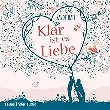 Klar ist es Liebe (       ungekürzt) von Sandy Hall Gesprochen von: Simon Jäger, Inka Löwendorf, Mechthild Großmann, Detlef Bierstedt