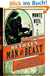 Between Man and Beast: An Unlikely Ex...