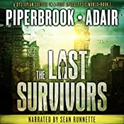 The Last Survivors: A Dystopian Society in a Post Apocalyptic World | Bobby Adair, T.W. Piperbrook