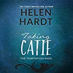 Taking Catie: The Temptation Saga, Book 3 | Helen Hardt