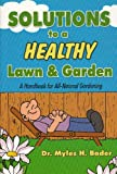 Solutions To a Healthy Lawn & Garden