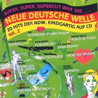 20 Hits der NDW: Super, Super, Supergut war die Neue Deutsche Welle No ...