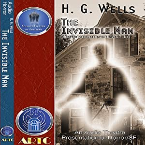 The Invisible Man (Dramatized) | [H. G. Wells, Thomas E. Fuller]