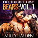 Furocious Lust Volume One: Bears: BBW Paranormal Shape Shifter Romance (       UNABRIDGED) by Milly Taiden Narrated by Lauren Sweet