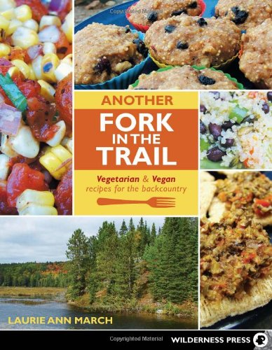 Another Fork in the Trail: Vegetarian and Vegan Recipes for the Backcountry (Backpacking Recipes compare prices)