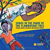 Songs in the Shade of the Flamboyant Tree: French Creole Lullabies and Nursery Rhymes