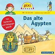 Das alte Ägypten (Pixi Wissen) | Martin Nusch, Monica Wittmann