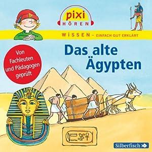 Das alte Ägypten (Pixi Wissen) Hörspiel