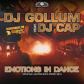DJ Gollum feat. DJ Cap - Emotions In Dance (Official Easter Rave Hymn 2k15)