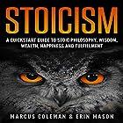 Stoicism: A QuickStart Guide to Stoic Philosophy, Wisdom, Wealth, Happiness, and Fulfillment! Hörbuch von Marcus Coleman, Erin Mason Gesprochen von: Rick McVey