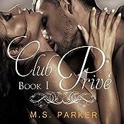 Club Privé: Book 1 | M. S. Parker
