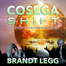 Cosega Shift: Cosega Sequence Series #3 Audiobook by Brandt Legg Narrated by Danny Campbell
