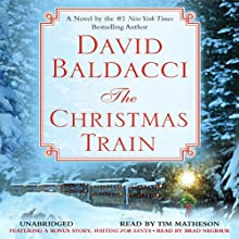 The Christmas Train (       UNABRIDGED) by David Baldacci Narrated by Tim Matheson