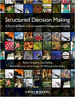 structured decision making a practical guide to environmental management choices