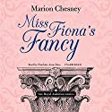 Miss Fiona's Fancy: The Royal Ambition Series, Book 3 Audiobook by M. C. Beaton Narrated by Charlotte Anne Dore