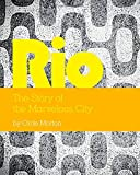 Orde Morton Rio The Story of the Marvelous City