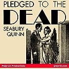 Pledged to the Dead Hörbuch von Seabury Quinn Gesprochen von: Finn J.D. John