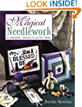 Magical Needlework: 35 Original Proje...