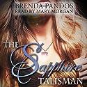 The Sapphire Talisman: Talisman Series, Book 2 (       UNABRIDGED) by Brenda Pandos Narrated by Mary Morgan