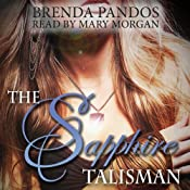 The Sapphire Talisman: Talisman Series, Book 2 | [Brenda Pandos]