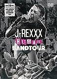 "J-REXXX ""HUMAN"" BAND TOUR [DVD]"