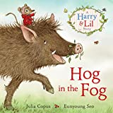 Hog in the Fog: A Harry and Lil Story (Harry & Lil Story)