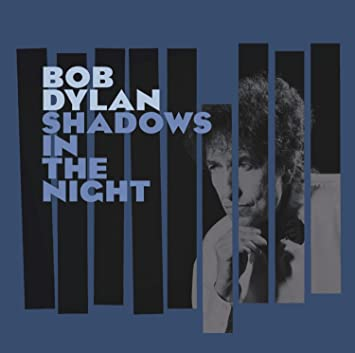 Bob Dylan � Shadows in the Night